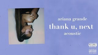 Ariana Grande   Thank U, Next (Acoustic)