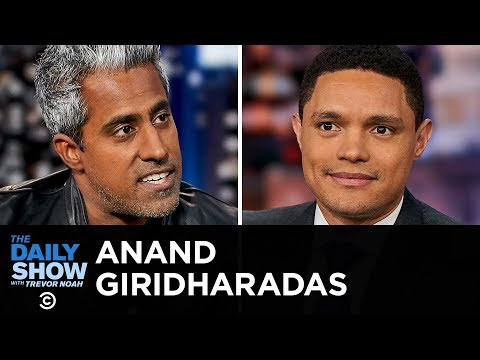 Anand Giridharadas - Winners Take All and the Paradox of Elite Philanthropy The Daily Show