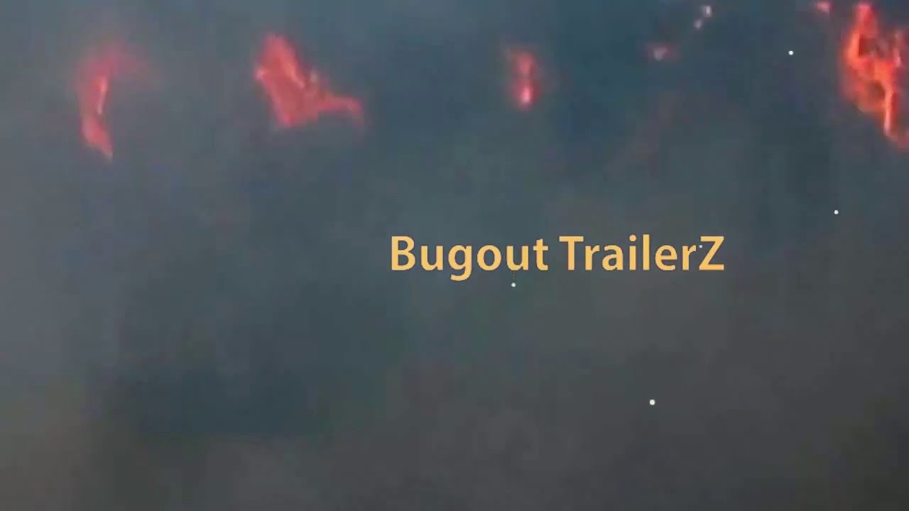 Bugout TrailerZ Intro