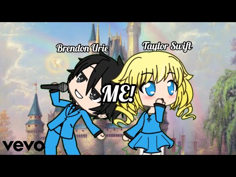 Taylor Swift - ME! (feat. Brendon Urie of Panic!At the Disco) ~GLMV~
