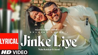 Jinke Liye Lyrical | Neha Kakkar Feat. Jaani | B Praak | Bhushan Kumar - Download this Video in MP3, M4A, WEBM, MP4, 3GP