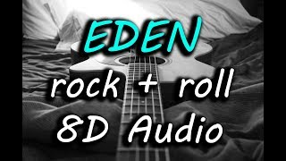 EDEN   Rock + Roll (8D Audio)
