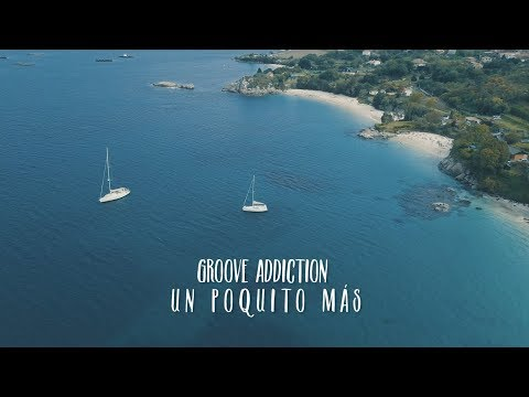 Groove Addiction - Un Poquito Más (Official Video)