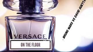 Versace On The Floor David Guetta Remix Bruno Mars