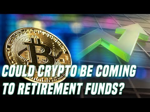 Crypto Could Be Coming to Retirement Portfolios In The Near Future