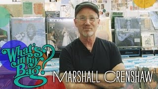 Marshall Crenshaw - What's In My Bag?