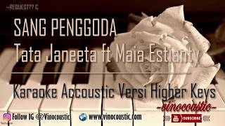 Tata Janeeta Feat Maia Estianty   Sang Penggoda Karaoke Akustik Versi Higher Keys