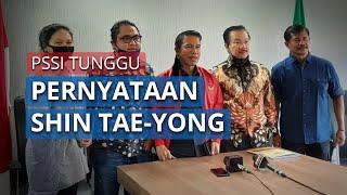 Setelah Shin Tae-Yong Curhat ke Media Korsel, PSSI Tunggu Pernyataan Langsung Darinya