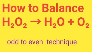 H2O2 → H2 + O2 - Balanced Equation | Hydrogen Peroxide,Water, Oxygen Balanced Reaction