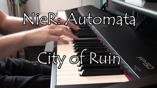 City of Ruin [NieR: Automata] ~ Piano Cover