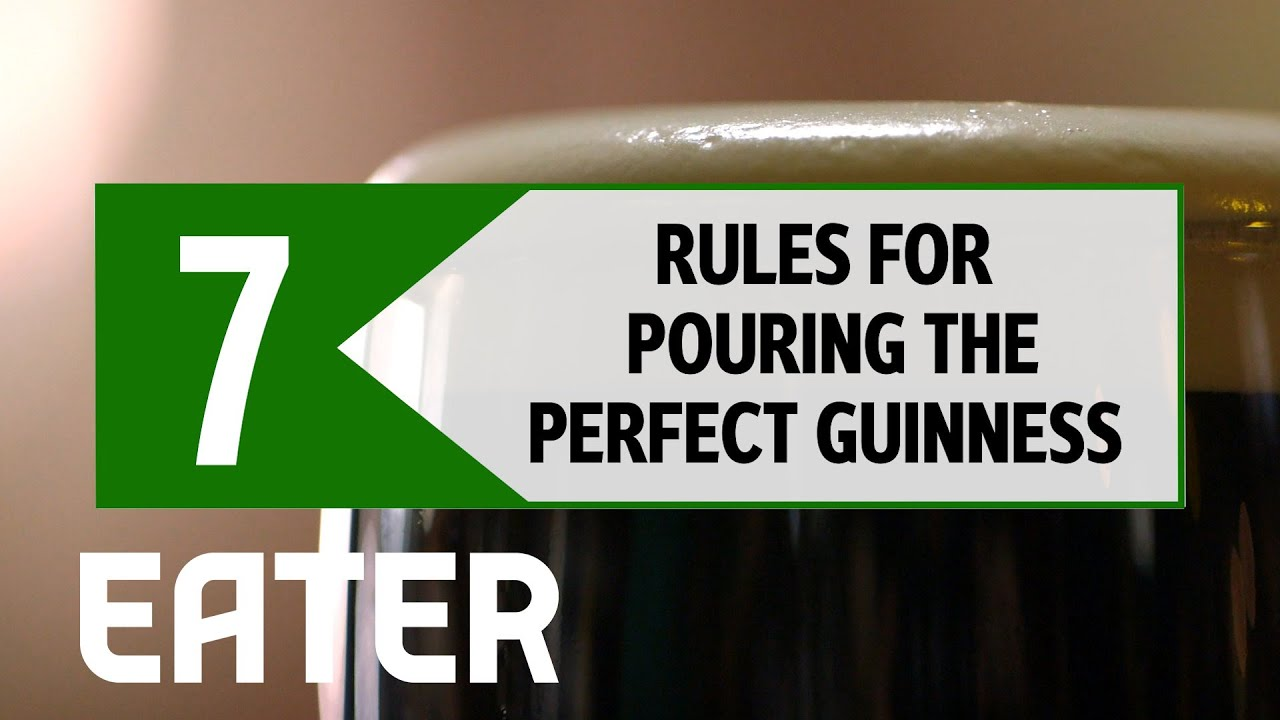 7 Rules For Pouring the Perfect Guinness - Eater Rules thumbnail