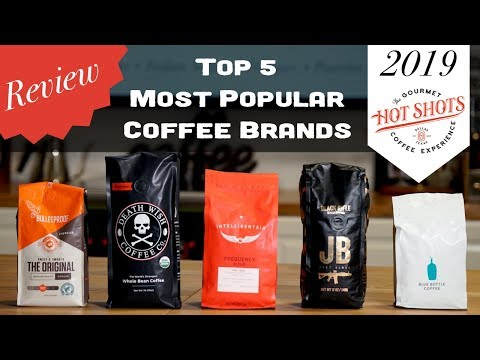 Top 5 Popular Coffee Brands 2019!