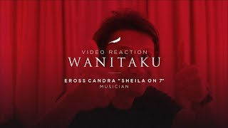 Tentang WANITAKU   NOAH (Video Reaction) | Eross Candra Sheila On 7