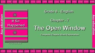 Ch 7.1 The Open Window (English, Grade 8, CBSE) The LandMark - Hindi Explanation Series
