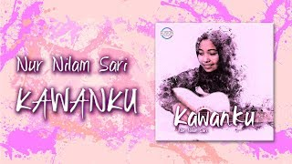 Gambar cover Nur Nilam Sari : Kawanku [Official Lyric Video]