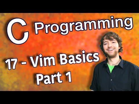 C Programming Tutorial 17 – Vim Basics – Part 1