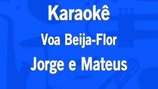 Karaokê Voa Beija-Flor - Jorge e Mateus