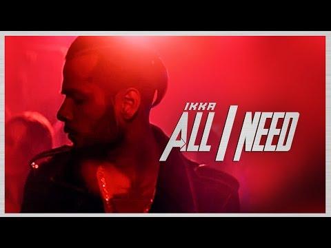 All I Need  Ikka