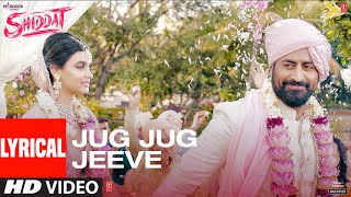 Jug Jug Jeeve (Lyrical)   Shiddat   Diana Penty, Mohit Raina   Sachet T Parampara T  Sachin - Jigar