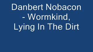 Danbert Nobacon - Wormkind, Lying In The Dirt