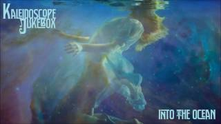 Kaleidoscope Jukebox -  Into The Ocean