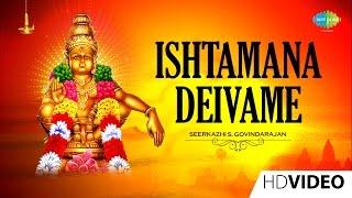 Ishtamana Deivame  Tamil Devotional Video Song  Seerkazhi S Govindarajan