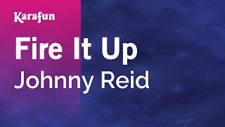 Karaoke Fire It Up - Johnny Reid *