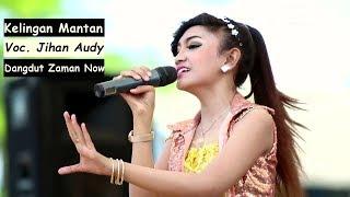 Lagu Dangdut Terbaru - Jihan Audy Kelingan Mantan