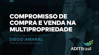 Compromisso de compra e venda na Multipropriedade - Diego Amaral (Dias & Amaral Advogados)