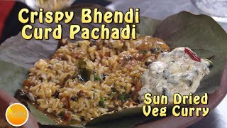 Crispy Bhendi Curd Pachadi with butter fried sun dried Vegetables curry - great combination