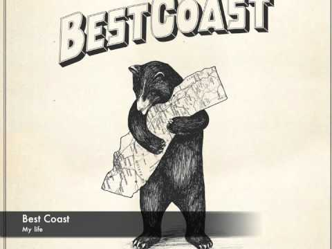 My Life (Song) by Best Coast