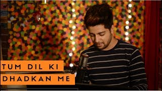 Tum Dil Ki Dhadkan Mein - Unplugged Cover | Siddharth