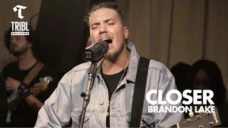 Closer feat Brandon Lake Maverick City TRIBL Video