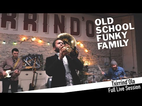 OLD SCHOOL FUNKY FAMILY - Txirrind'Ola Full Live Session online metal music video by OLD SCHOOL FUNKY FAMILY
