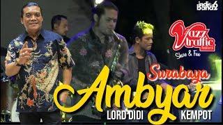 Giliran Surabaya Ambyar | Lord Didi Kempot | Jazztraffic Show