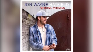 Jon Wayne Hatfield Strong Woman