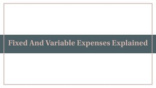 Fixed And Variable Expenses Explained