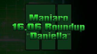 Manjaro 16.06 Roundup