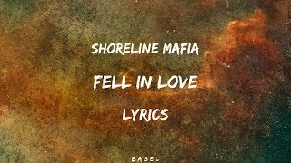 Shoreline Mafia   Fell In Love (Lyrics)