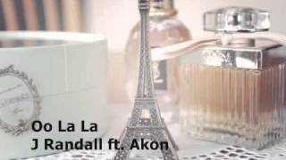 Oo La La - J Randall ft. Akon (w/ lyrics)