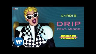 Drip (Audio) - Cardi B (Video)