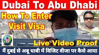 DUBAI TO ABU DHABI | HOW TO ENTER VISIT VISA | LIVE PROOF | LIVE TALK DUBAI | DUBAI VISIT VISA