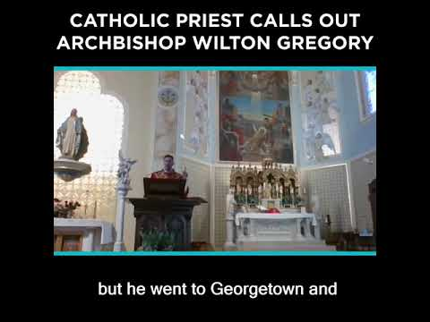 Catholic Priest Calls Out Archbishop Wilton Gregory