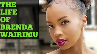 THE LIFE OF BRENDA WAIRIMU: LIFESTYLE, BIOGRAPHY, FAMILY, ACTING, BABY, RELATIONSHIP | LIFE OF WHO?