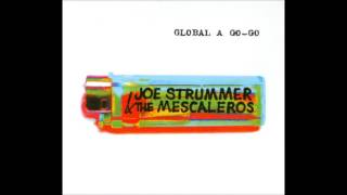 JOE STRUMMER and THE MESCALEROS - Global a Go-Go  [full]