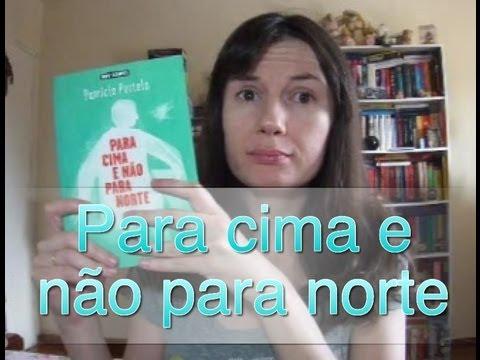 Para cima e não para norte, de Patrícia Portela, 2012 (Leya)