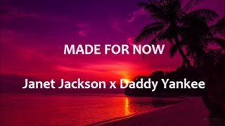 Made For Now   Janet Jackon X Daddy Yankee   English Lyrics   Letra Español