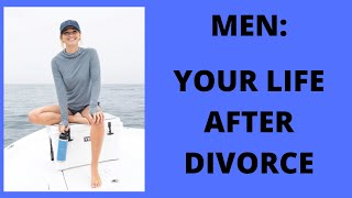 Your Life After Divorce as a Man