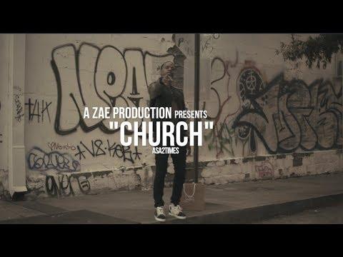 Asa2Times - Church (Official Music Video) Shot By @AZaeProduction