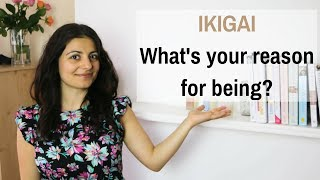IKIGAI - Your reason for being can prolong your life